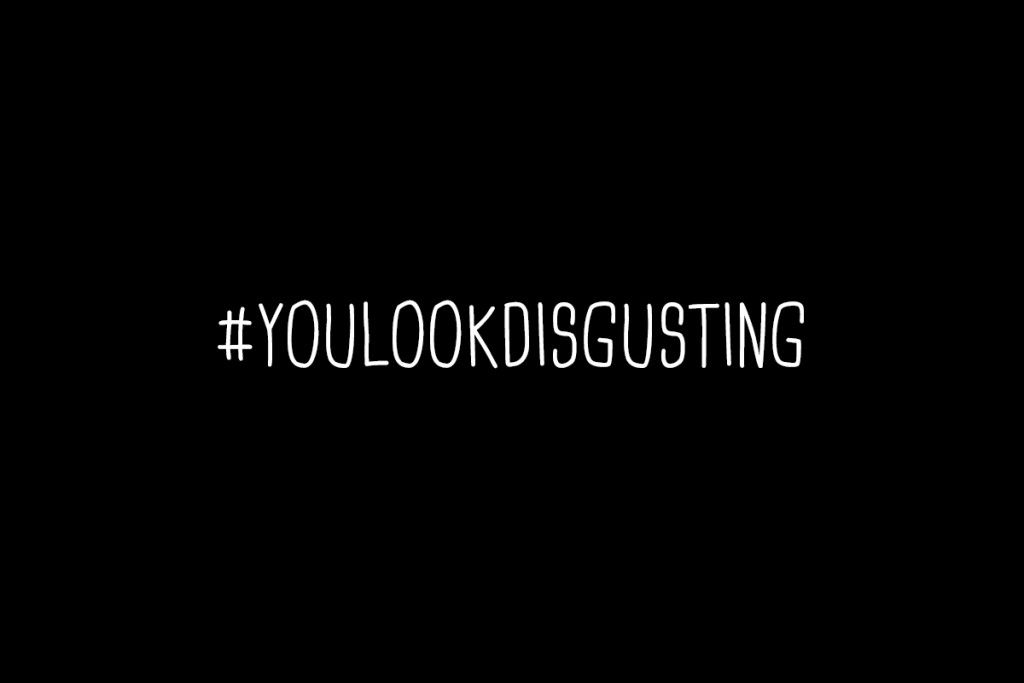you-look-disgusting_schwarz